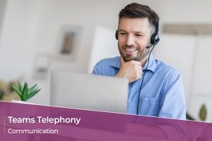 Teams Telephony – Communication