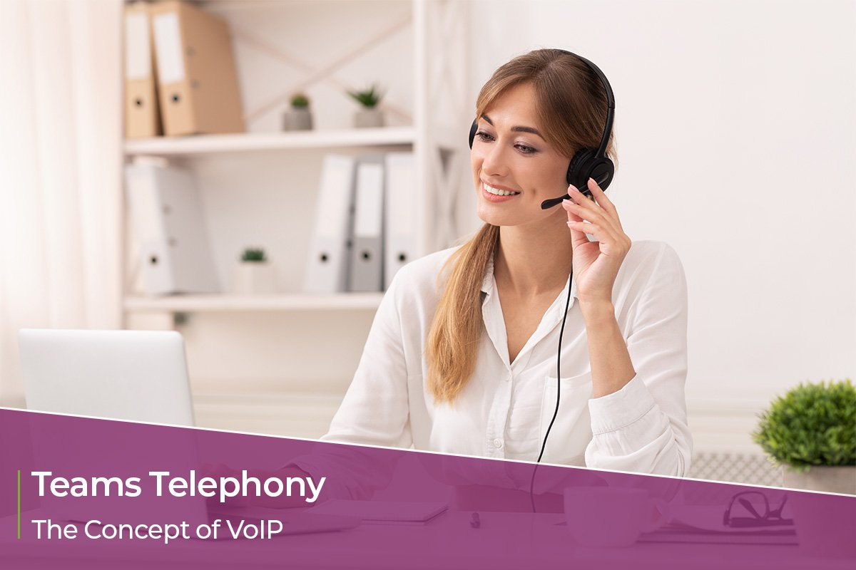 Teams Telephony – The concept of VoIP